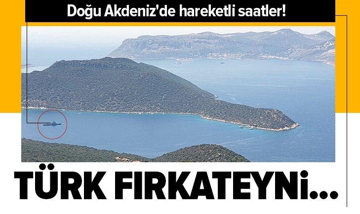 Doğu Akdenizde hareketli saatler! Türk fırkateyni yeniden Kaşta...