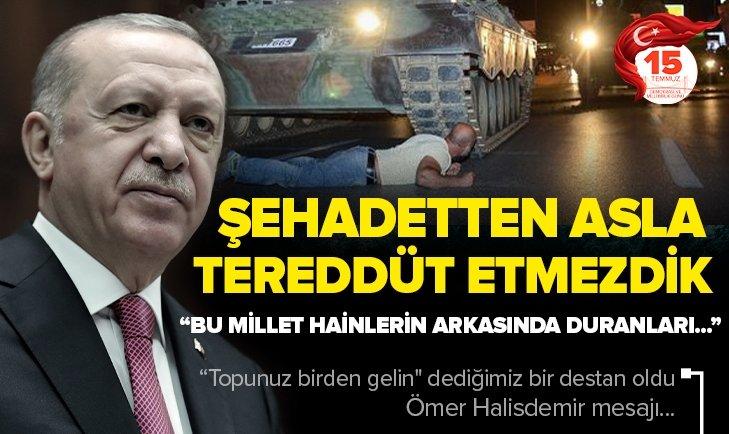 Başkan Recep Tayyip Erdoğan'dan 15 Temmuz Demokrasi ve Milli Birlik Günü Anma programında son dakika açıklamaları