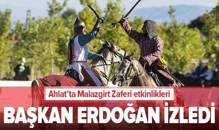 Başkan Erdoğan Ahlat'ta Malazgirt Zaferi etkinliklerini izledi