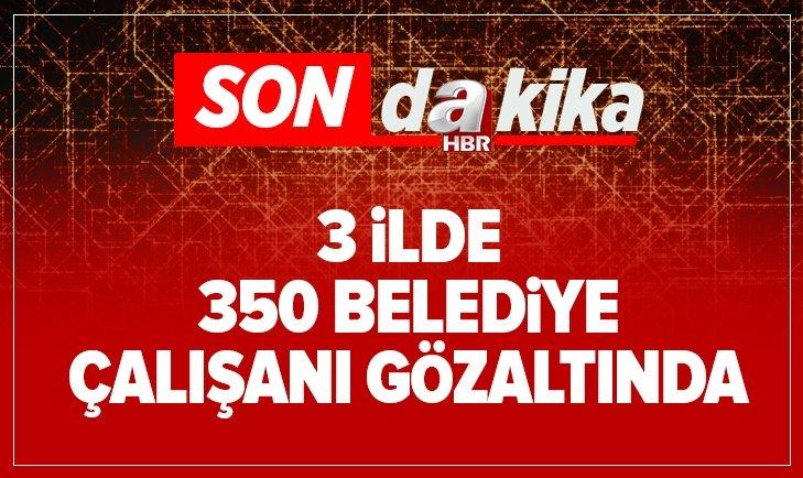 DİYARBAKIR, VAN VE MARDİN'DE 350 BELEDİYE ÇALIŞANI GÖZALTINDA