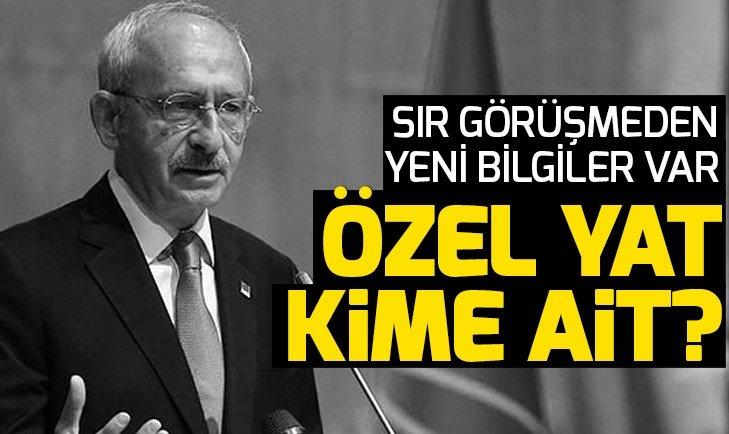 CHP lideri Kılıçdaroğlu'nun Abdullah Gül ile görüştüğü özel yat kime ait?