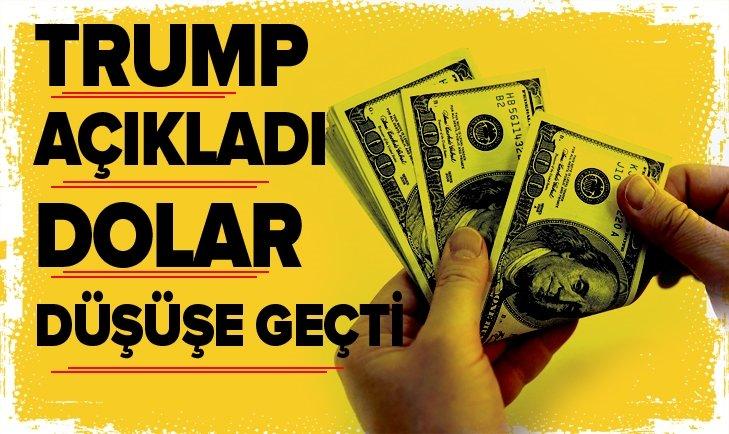 Trump açıkladı! Dolar düşüşe geçti