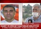 Şehit Bülent Yurtsevenin babası Muharrem Yurtseven 15 Temmuz gecesini anlattı