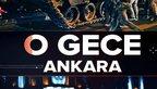 15 Temmuz'da Ankara'da neler yaşandı?