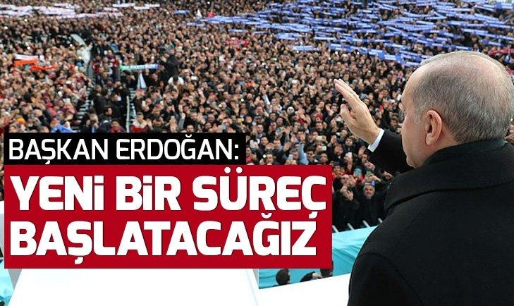 Son dakika: Başkan Erdoğan'dan 31 Mart mesajı: Yeni bir süreç başlatacağız