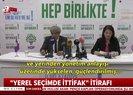 Son dakika: HDPden CHP ve İyi Partiye ittifak çıkışı |Video