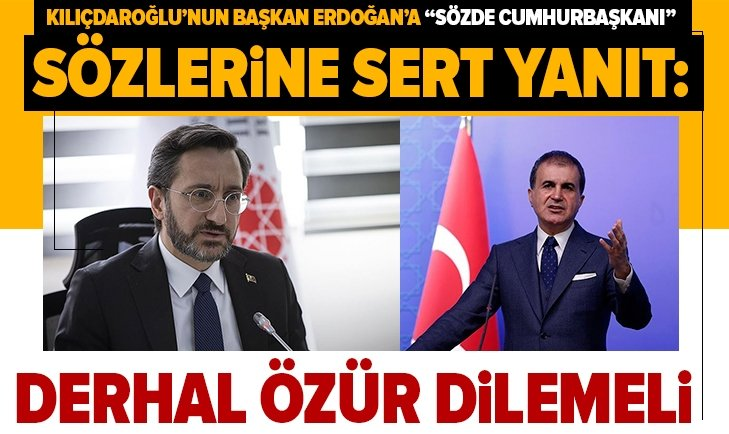 Kılıçdaroğlu, Başkan Erdoğan ve milletimizden özür dilemeli