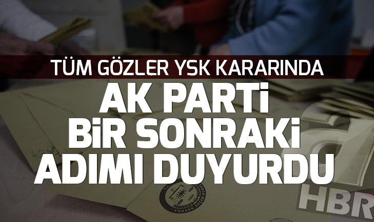 Son dakika: AK Parti, YSKnın kararı sonrası atılacak adımı açıkladı