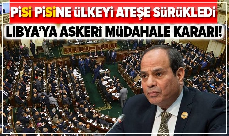 Mısır Parlamentosu'ndan skandal karar! Libya'ya askeri müdahale kararı verdiler