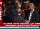 Cumhurbaşkanlığı Orkestrası Erdoğan'ı ayakta alkışladı