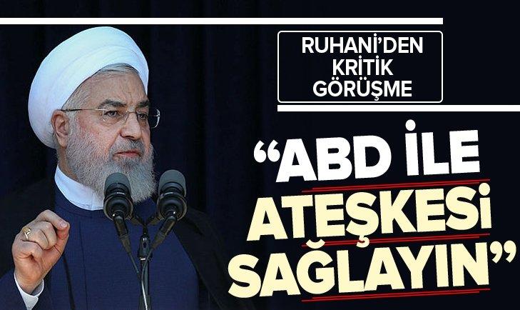 Ruhani: ABD ile ateşkesi sağlayın