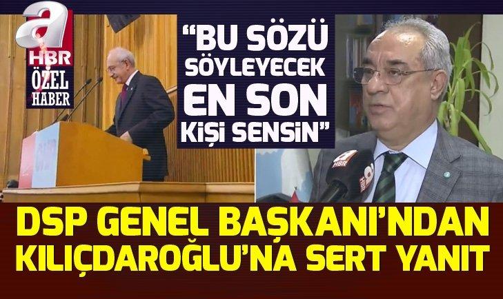 DSP Genel Başkanı Önder Aksakal'dan Kemal Kılıçdaroğlu'na ahlak yanıtı!