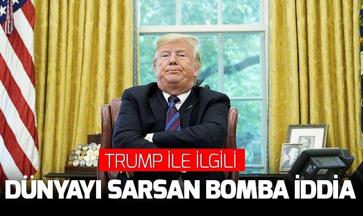 TRUMP'LA İLGİLİ DÜNYAYI SARSAN BOMBA İDDİA!