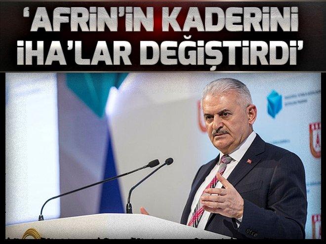 Başbakan Yıldırım: Afrin Harekâtı'nın kaderini İHA ve SİHA'lar değiştirdi