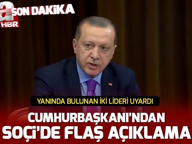 Cumhurbaşkanı Erdoğan Soçi açıklamasında Putin ve Ruhani'yi uyardı
