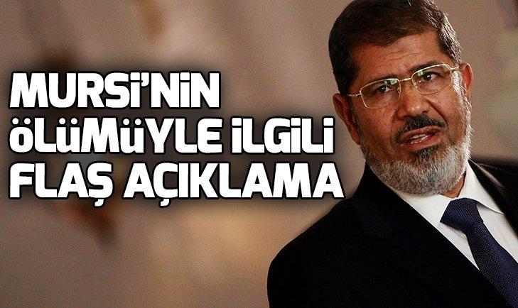 MURSİ'NİN ÖLÜMÜYLE İLGİLİ FLAŞ AÇIKLAMA!