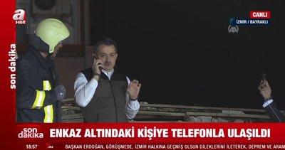 Tarım ve Orman Bakanı Bekir Pakdemirli İzmir'deki depremde enkaz altında kalan kişiyle telefonda konuştu