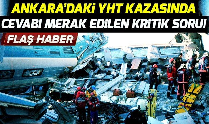 Ankara'daki Yüksek Hızlı Tren kazası nasıl meydana geldi?