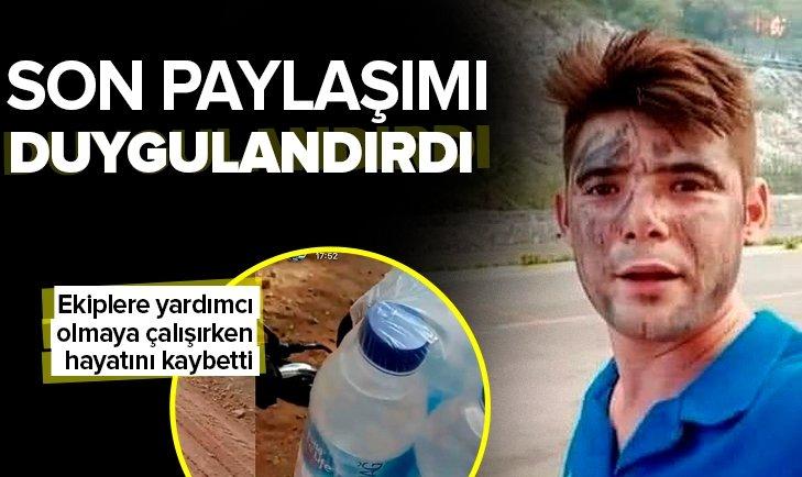 Ekiplere su taşırken hayatını kaybeden Şahin Akdemir'in son paylaşımı duygulandırdı