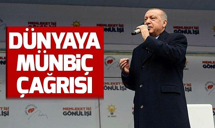 Son dakika: Başkan Erdoğan'dan dünyaya Münbiç çağrısı