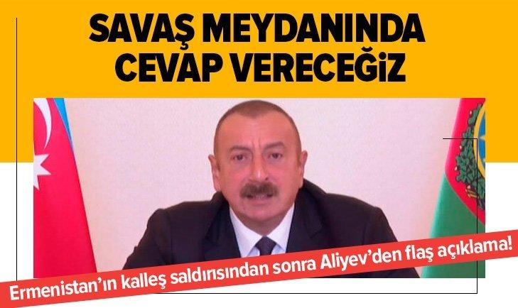 Aliyev'den kalleş saldırı sonrası flaş açıklama!