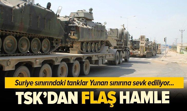 Son dakika: Askeri hareketlilik! Tanklar Suriye sınırından Yunanistan sınırına kaydırılıyor