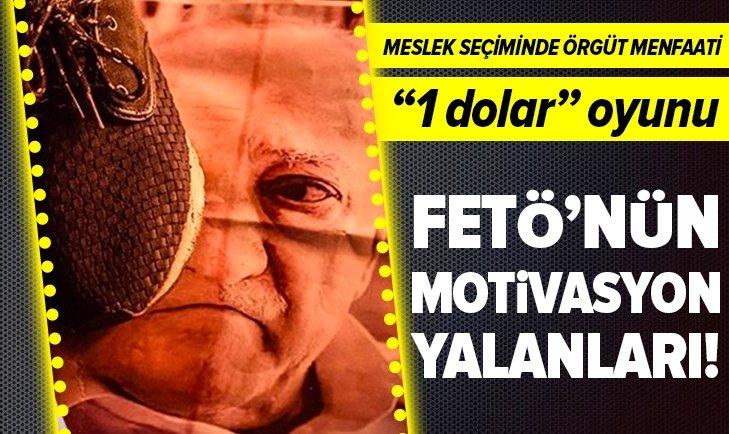 FETÖ'CÜLERİN MOTİVASYON YALANLARI!