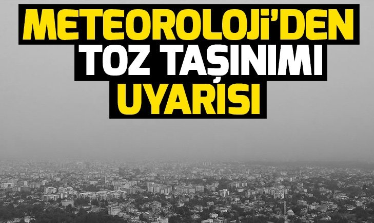 METEOROLOJİ'DEN 'SAĞANAK VE TOZ TAŞINIMI' UYARISI