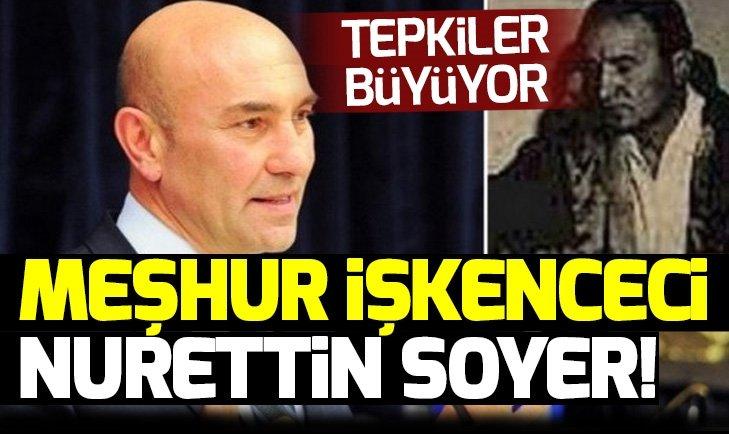 Tunç Soyer'in babası meşhur işkenceci Nurettin Soyer!