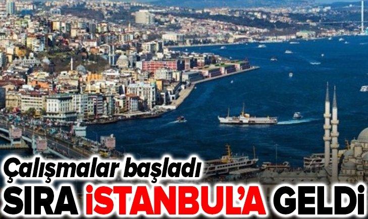 ÇALIŞMALAR BAŞLADI! SIRA İSTANBUL'DA...