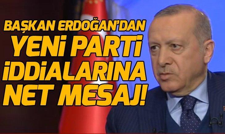 BAŞKAN ERDOĞAN'DAN YENİ PARTİ İDDİALARINA NET MESAJ!