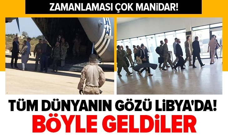 Tüm dünyanın gözü Libya'da! Böyle geldiler
