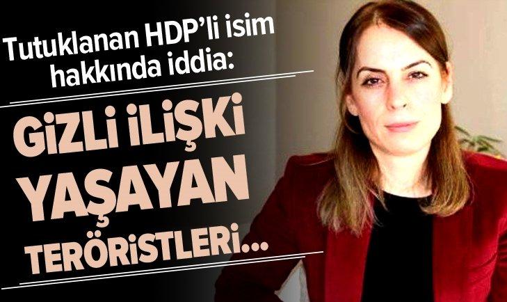HDP'Lİ İSİM HAKKINDA İDDİA: GİZLİ İLİŞKİ YAŞAYAN TERÖRİSTLERİ...