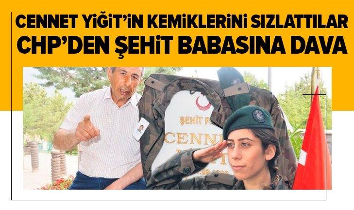 CHP'den şehit Cennet Yiğit'in babasına dava!