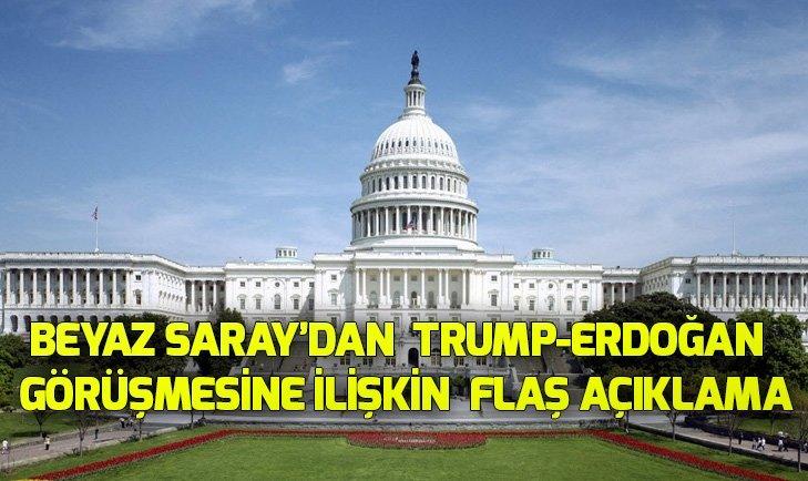 Son dakika: Beyaz Saraydan Trump-Erdoğan görüşmesine ilişkin flaş açıklama