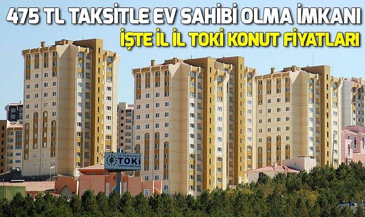 İŞTE İL İL TOKİ KONUTLARI FİYATLARI!