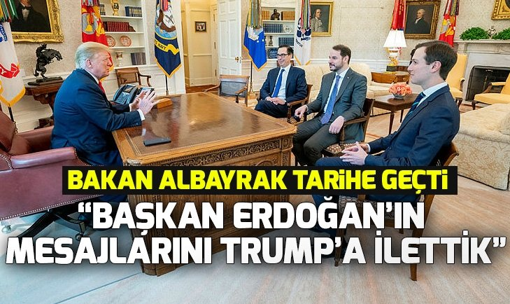 Bakan Albayrak: Başkan Erdoğan'ın mesajlarını Trump'a ilettik