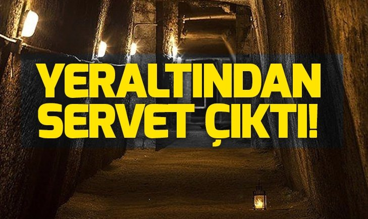 YERALTINDAN SERVET ÇIKTI!