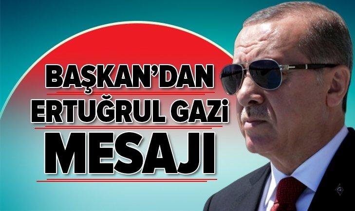 Başkan Erdoğan'dan Ertuğrul Gazi mesajı