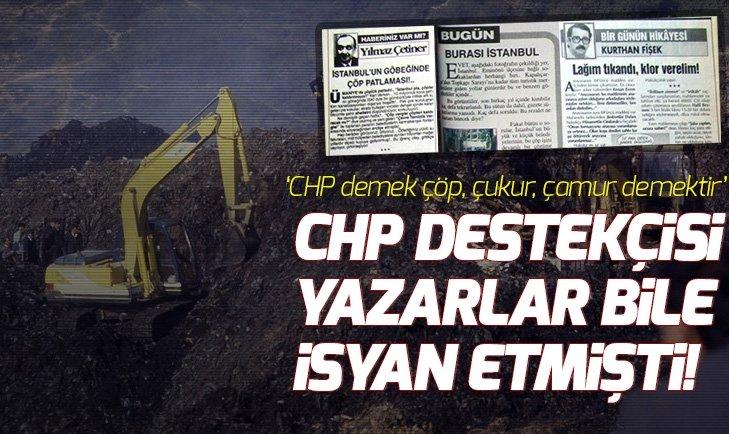 CHP DESTEKÇİSİ YAZARLAR BİLE İSYAN ETMİŞTİ!