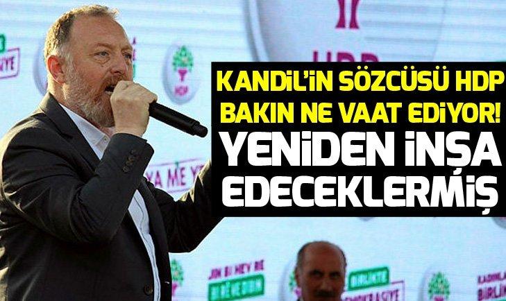 KANDİL'İN SÖZCÜSÜ HDP BAKIN NE VAAT EDİYOR!