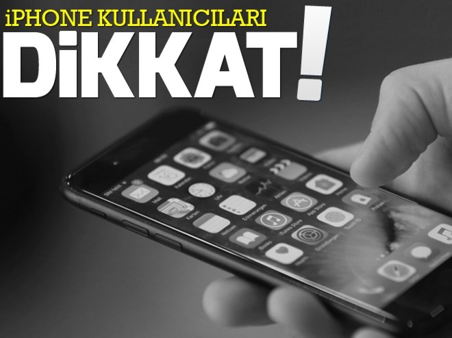 APPLE'DAN İPHONE KULLANICILARINA UYARI