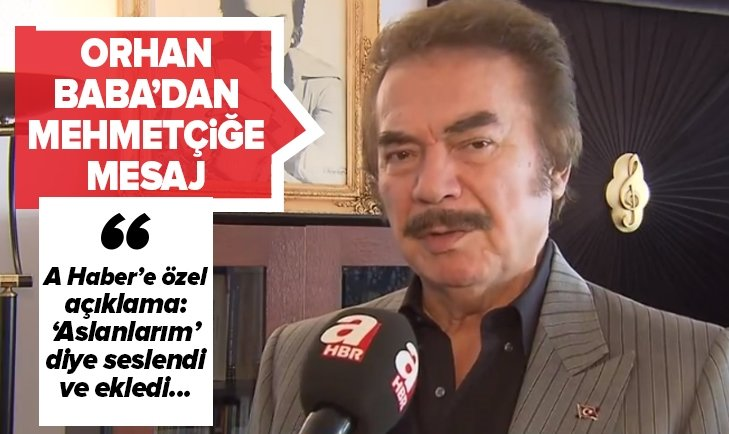 ORHAN BABA'DAN MEHMETÇİĞE DESTEK!