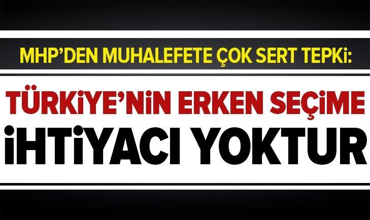 MHP'DEN MUHALEFETE ERKEN SEÇİM TEPKİSİ!