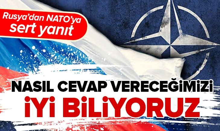 RUSYA'DAN NATO'YA SERT YANIT