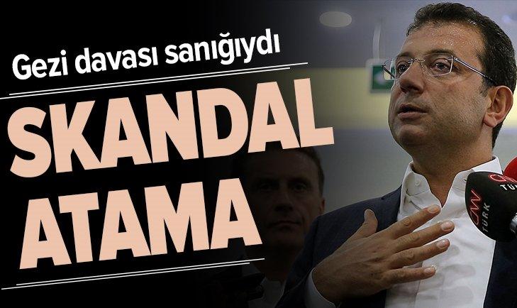 İmamoğlu'dan İBB'ye skandal atama!