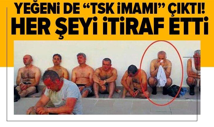 """FETÖ'cü Adil Öksüz'ün yeğeni İsmail Öksüz de """"TSK imamı"""" çıktı"""
