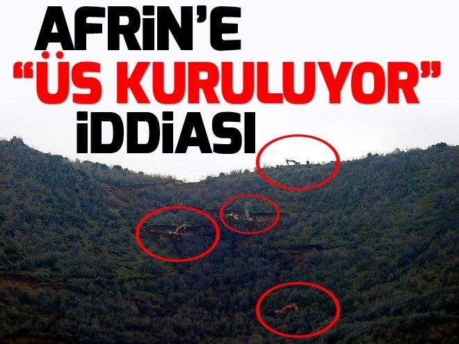 AFRİN'E ASKERİ ÜS KURULUYOR İDDİASI