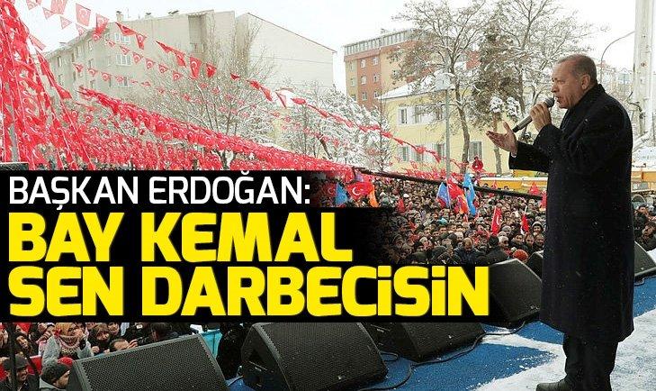 Son dakika: Başkan Erdoğan: Bay Kemal sen darbecisin