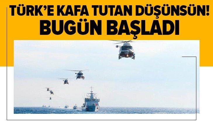 Türk'e kafa tutan düşünsün! Bugün başladı